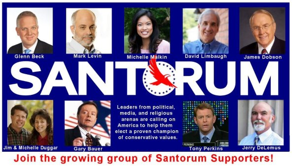 rick-santorum-republican-presidential-candidate-2012-endorsement-supporters-glenn-beck-mark-levin-michelle-malkin-david-limbaugh-james-dobson-jim-and-michelle-dugger-gary-bauer-tony-perkins-jerry-delemus
